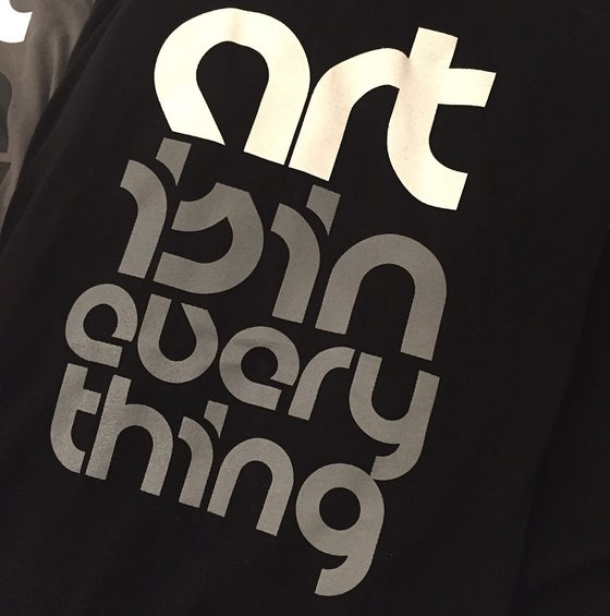 Image of Art is in Everything Tees!