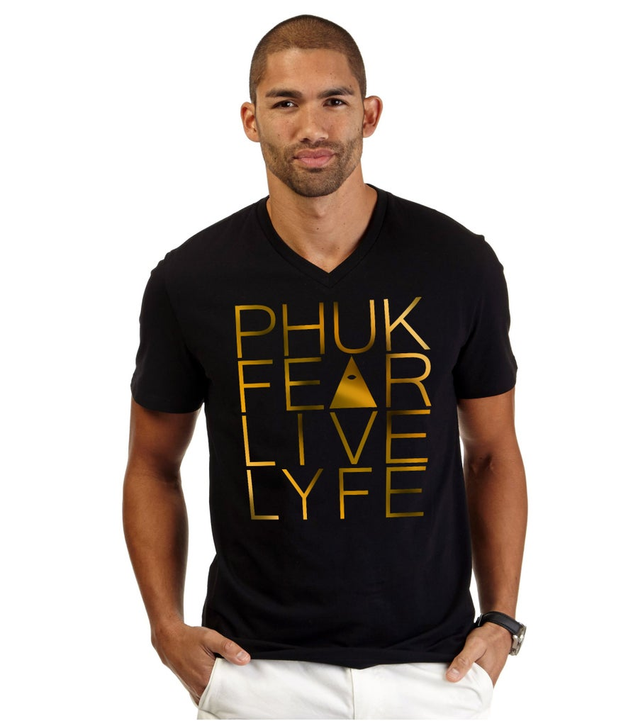 Image of PHUK FEAR LIVE LYFE TEE