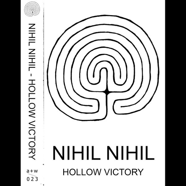 Image of [a+w 023] Nihil Nihil - Hollow Victory TAPE