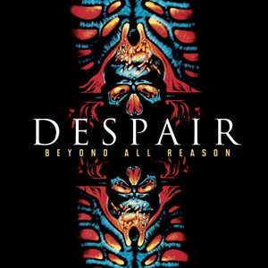 Image of DESPAIR - Beyond All Reason