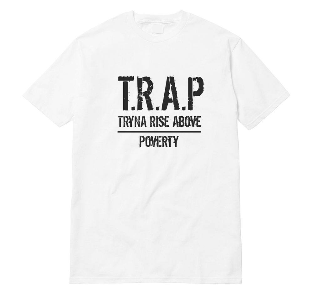 Image of The T.R.A.P. (TRYNA RISE ABOVE POVERTY) Tee