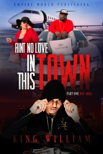 Image of Aint no Love in this Town by King William