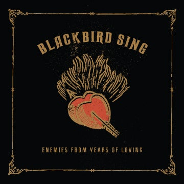 Image of Blackbird Sing - Enemies From Years of Loving - CD