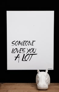 Image of Plakat: Someone loves you alot