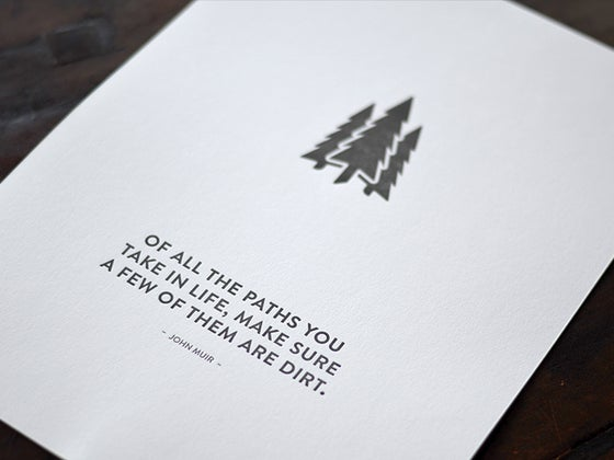 Image of John Muir - Of All The Paths You Take Letterpress Poster - Pines