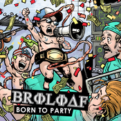 "Image of Broloaf - ""Born To Party"" CD"