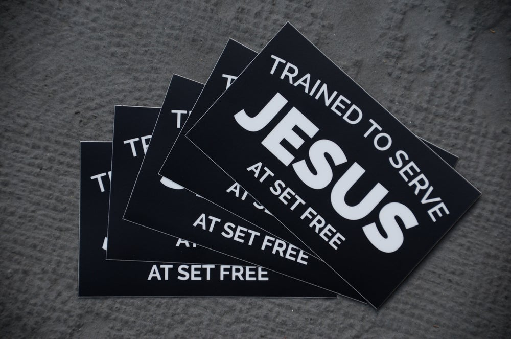 Image of Trained to Serve Jesus at Set Free - Pack of 5 Stickers