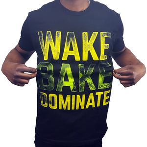 Image of Wake Bake Dominate (Front & Back)