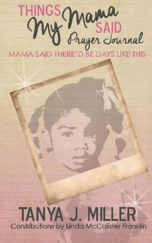 Image of Things My Mama Said Prayer Journal: Mama Said There'd Be Days Like This