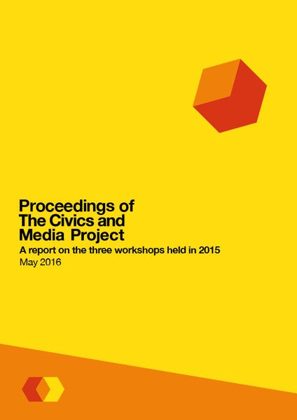 Image of 2015 Proceedings of The Civics and Media Project: A report on the three workshops held in 2015