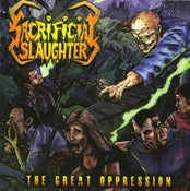 Image of Sacrifical Slaughter - The Great Oppression