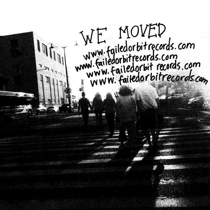 Image of WE MOVED TO WWW.FAILEDORBITRECORDS.COM