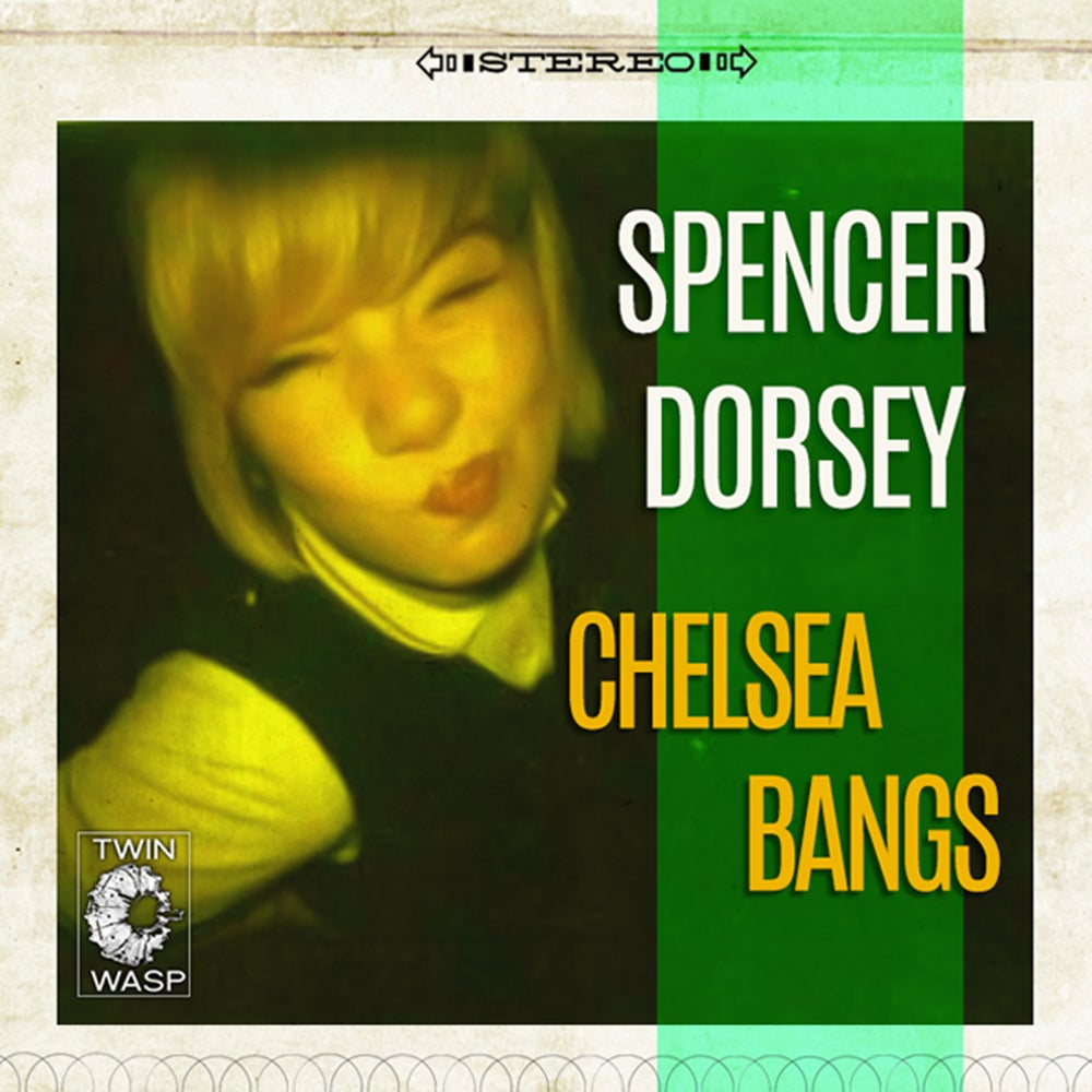 "Image of SPENCER DORSEY - ""Chelsea Bangs"" 7"""