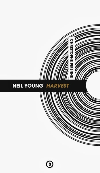 Image of « Neil Young : Harvest » de Christophe Pirenne