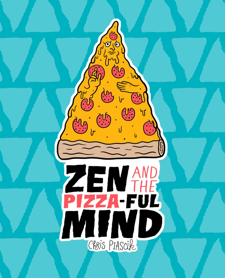 Image of Zen and the Pizza-ful Mind: A Pizza Themed Adult Coloring Book