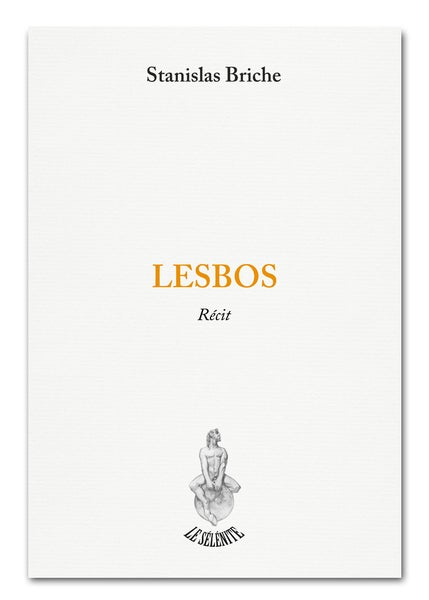 Image of Stanislas Briche - LESBOS (nouvelle boutique en ligne sur www.leselenite.fr)