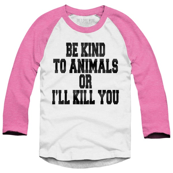 Image of Be Kind To Animals Or I'll Kill You Black Print Edition Baseball Raglan