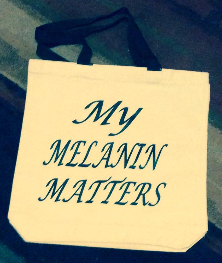 Image of MY MELANIN MATTERS TOTE