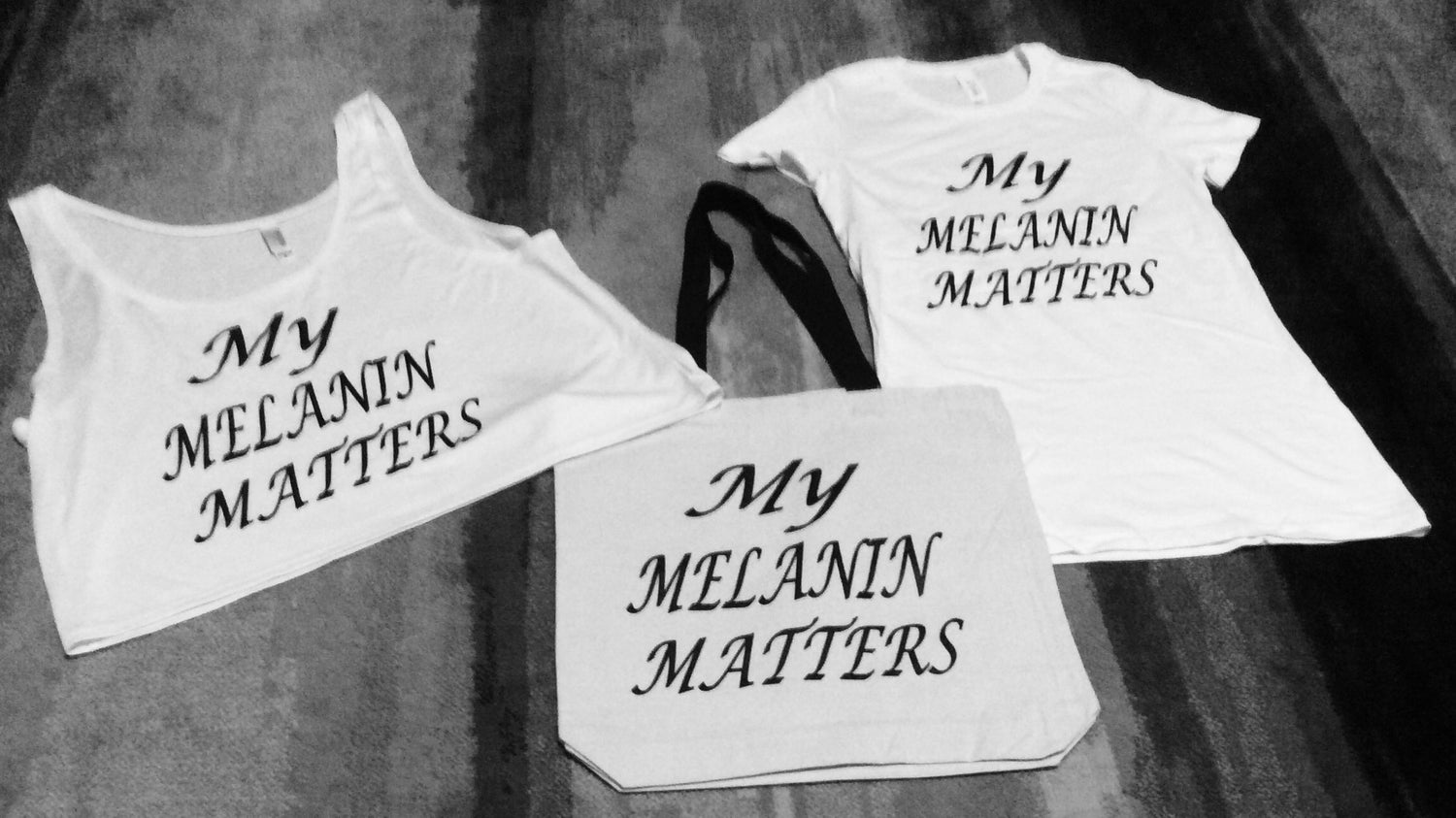 Image of MY MELANIN MATTERS WHITE TEE W/BLACK LETTERS