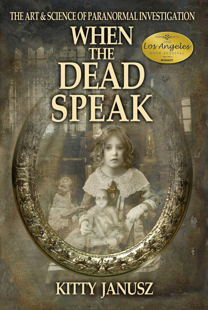 Image of Book; When the Dead Speak the Art & Science of Paranormal Investigation