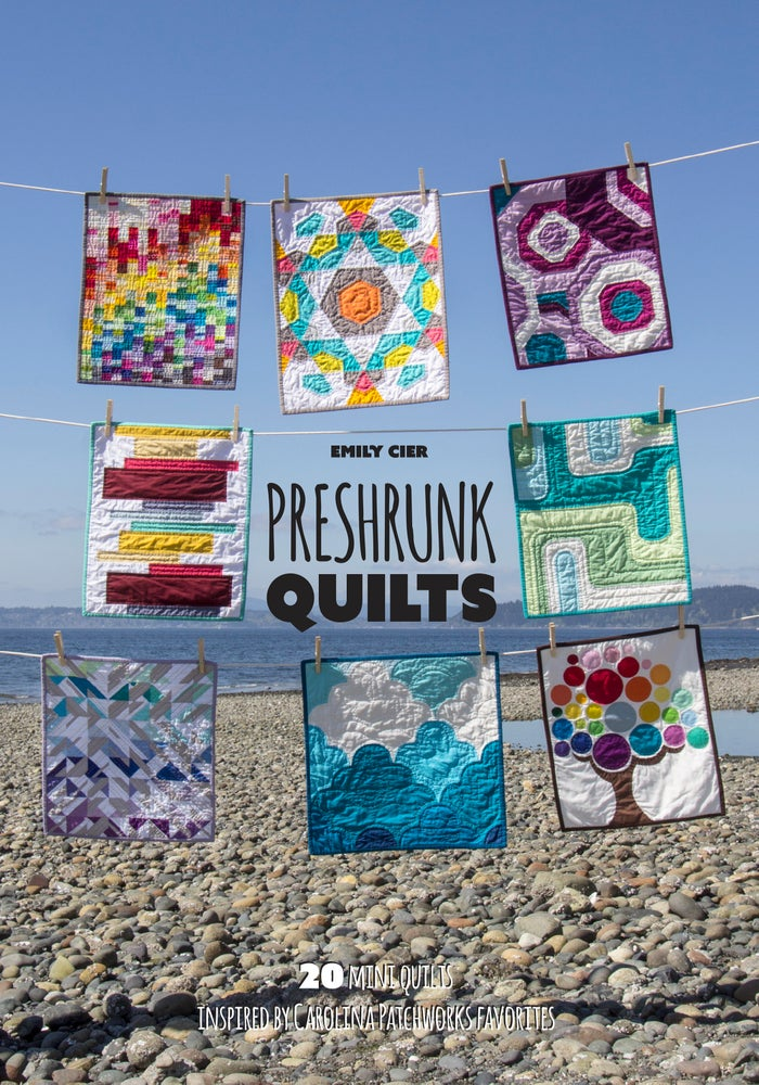 Image of Preshrunk Quilts: 20 Mini Quilts Inspired by Carolina Patchworks Favorites