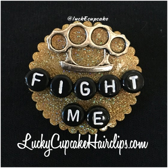 Image of Fight Me Pin