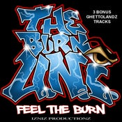 Image of FEEL THE BURN THE BURN U.N.I
