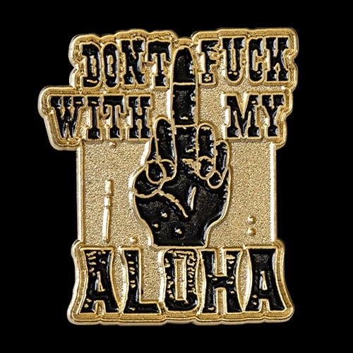 Image of don't fuck with my aloha