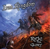 Image of IRON KINGDOM - Ride to Glory (CD 2015) or ECLIPSE PROPHECY - Days of Judgement (2013-MMR012)
