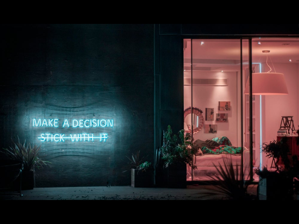 Image of Make A Decision And Stick With It Neon