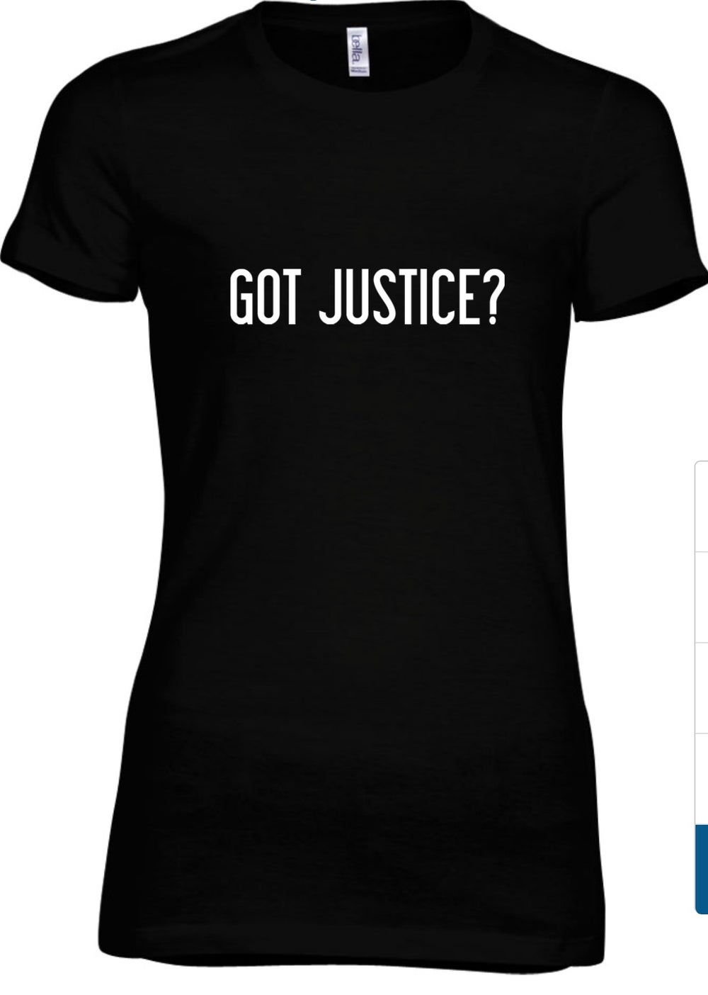 Image of WOMEN'S GOT JUSTICE? (Tshirt will reflect Jeremiah 22:3)