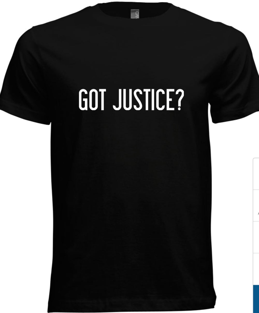 Image of MEN'S GOT JUSTICE (T-Shirt will reflect Jeremiah 22:3)