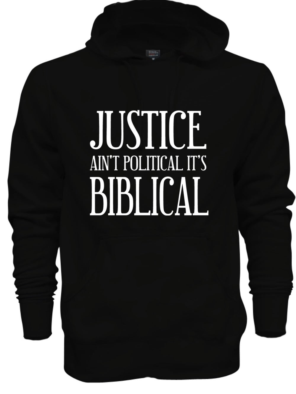 Image of JUSTICE AIN'T POLITICAL IT'S BIBLICAL HOODIE (UNISEX) PLEASE ALLOW UP TO 14-16 BUSINESS DAYS TO RECE