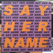 Image of SAY HER NAME 9""