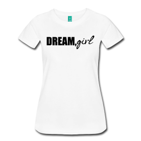 Image of Dream,girl T-shirt