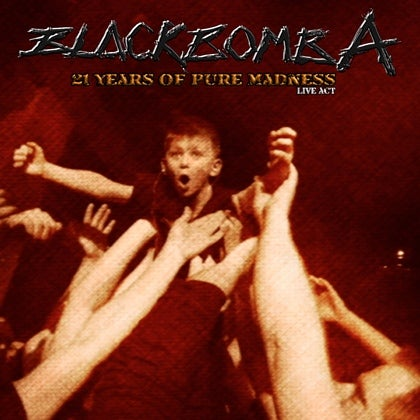 Image of BLACK BOMB A - 21 Years Of Pure Madness - Live Act - Digipack CD + DVD