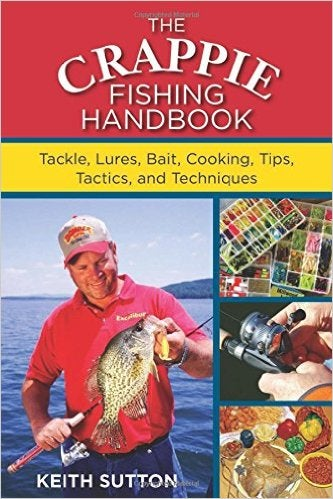 Image of The Crappie Fishing Handbook: Tackles, Lures, Bait, Cooking, Tips, Tactics, and Techniques