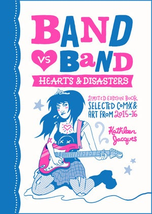 """Image of """"Band Vs Band: Hearts & Disasters"""" Limited Edition Riso Comic"""