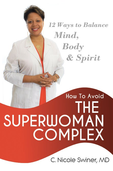 "Image of ""How to Avoid the Superwoman Complex"" by C. Nicole Swiner, MD"