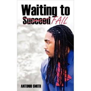 Image of Waiting to Fail (Paperback) - Antonio Smith
