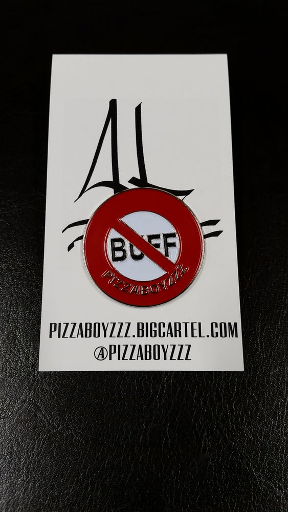 Image of FUCK THE BUFF LAPEL PIN LARGER SIZE limited run