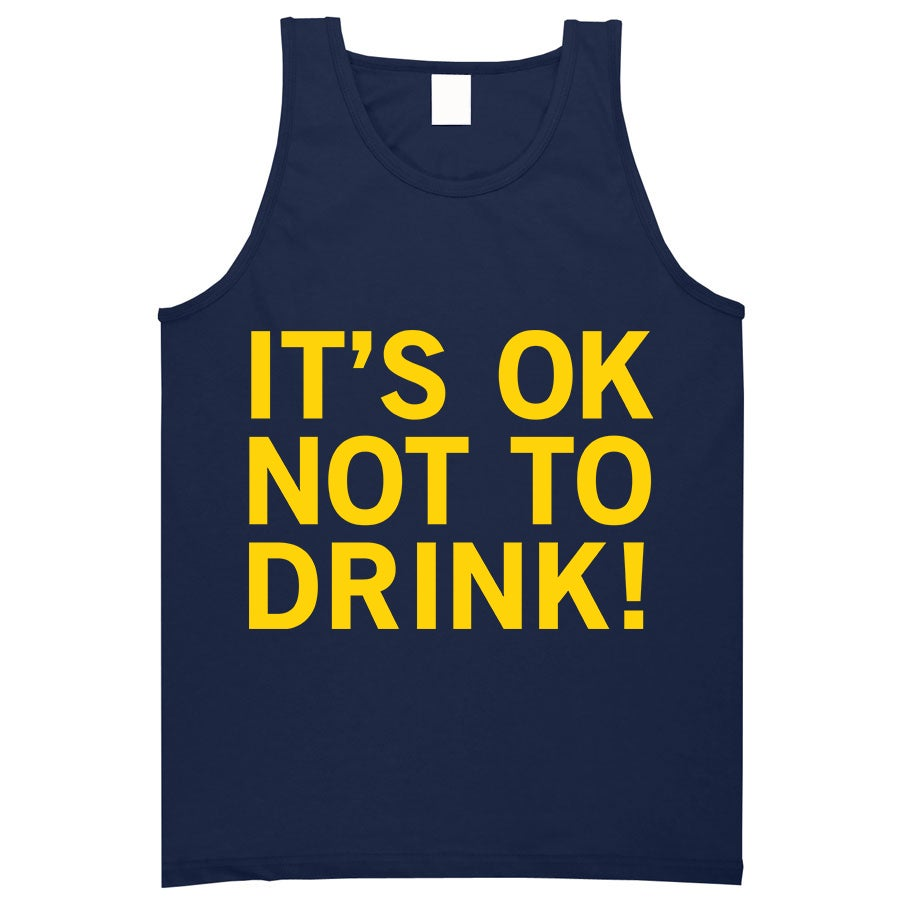 Image of IT'S OK NOT TO DRINK VEST