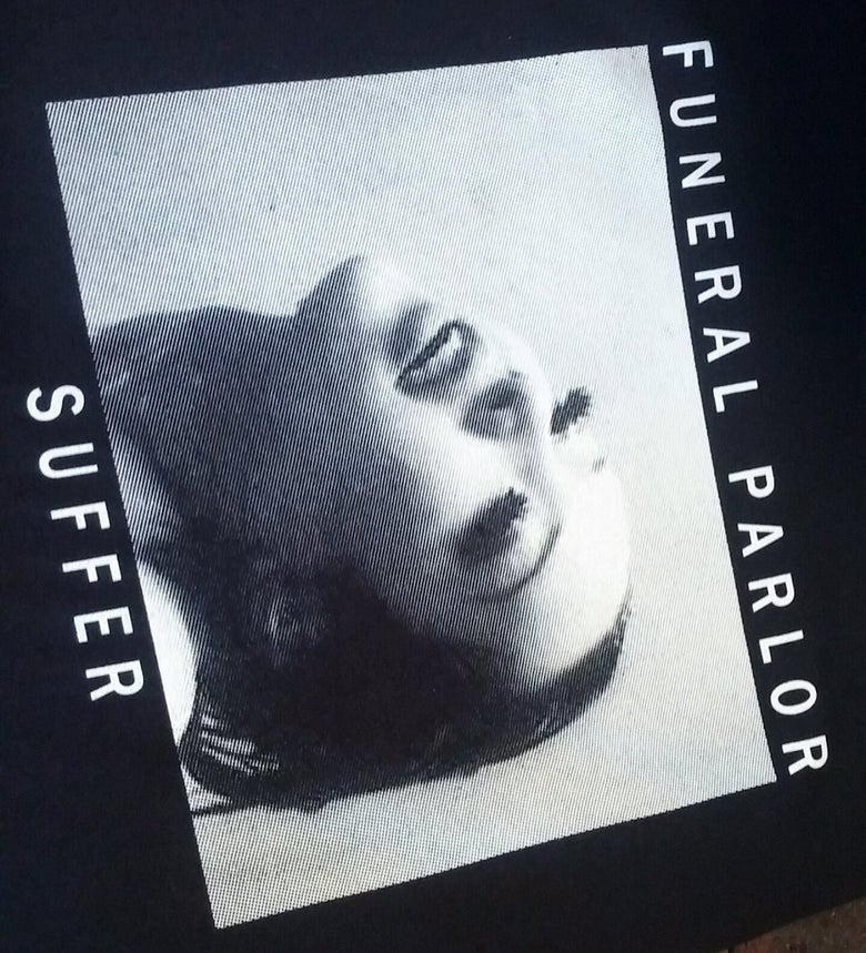 "Image of Funeral Parlor ""Suffer"" shirt"