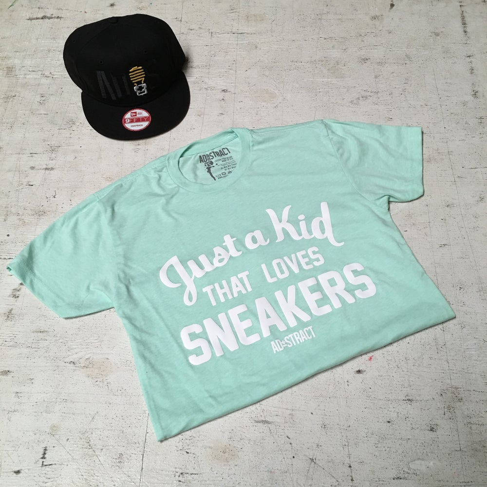 """JUST A KID THAT LOVES SNEAKERS """"PINK, BLUE TINT, TAN, OR MINT"""" T-SHIRT"""