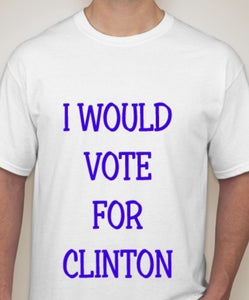Image of I WOULD VOTE FOR CLINTON, BUT I'M VOTING FOR TRUMP! ©2016 (All rights reserved by SS TEES)