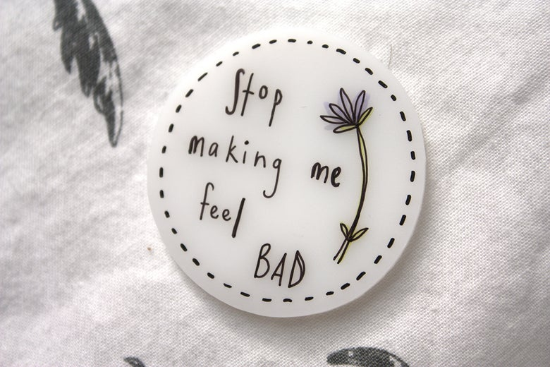 Image of Stop Making Me Feel Bad