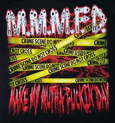 Image of M.M.M.F.D. CRIME SCENE SHIRT