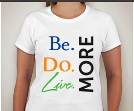 Image of Be. Do. Live. MORE T-shirt (Unisex)