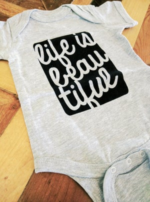 Image of Life is Beautiful ) Bodysuit or Tee