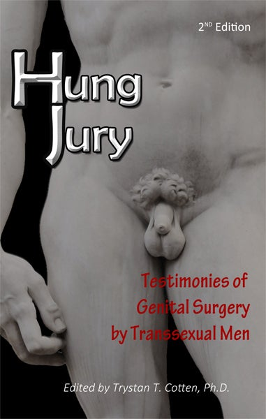 Image of Hung Jury: Testimonies of Genital Surgery by Transsexual Men